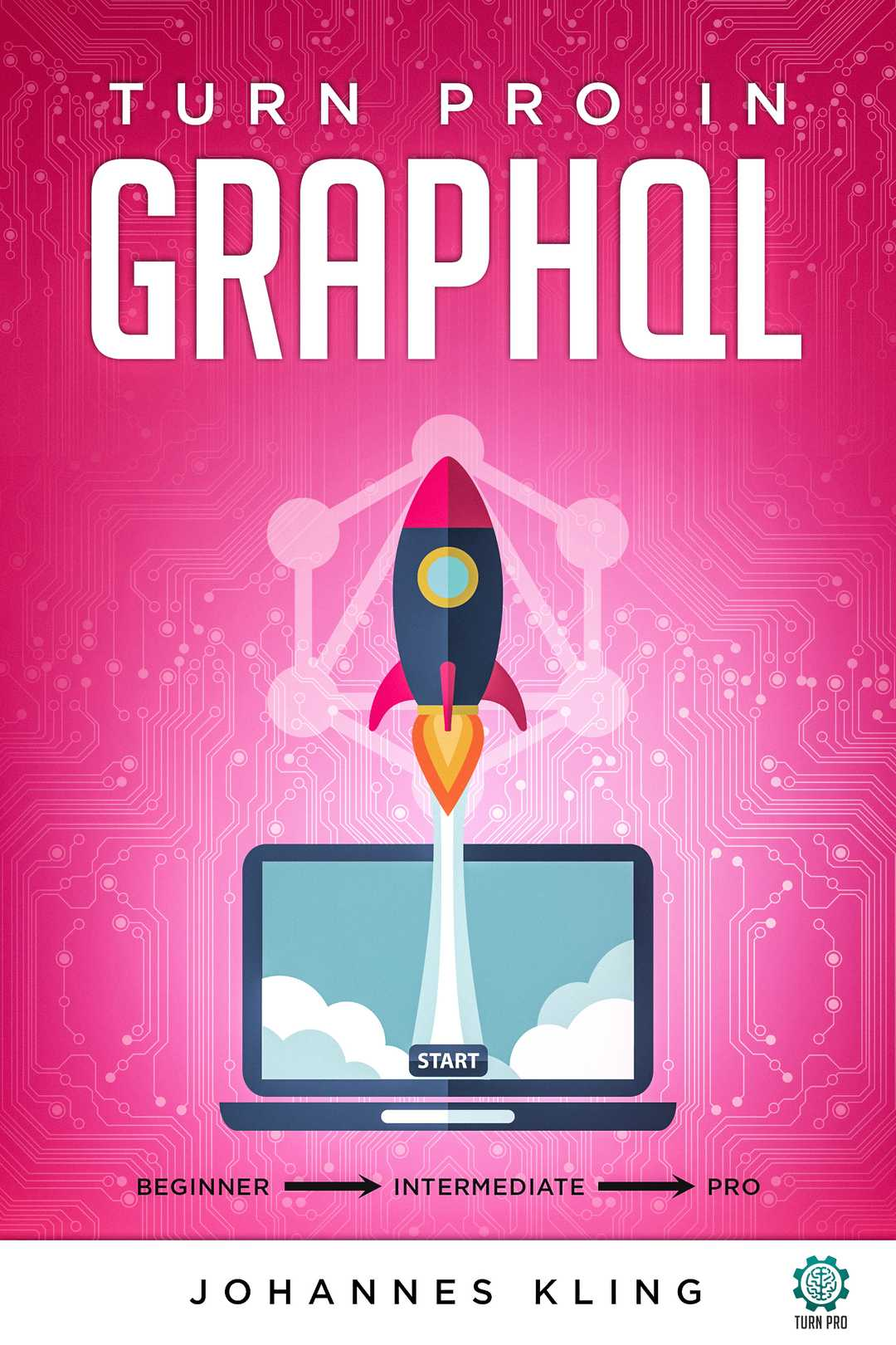 Turn Pro in GraphQL. Ebook by Johannes Kling